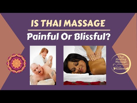 Is Thai Massage Painful Or Blissful?