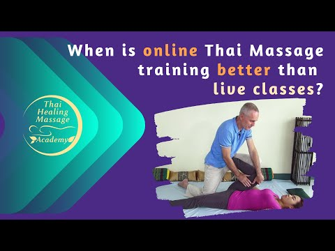 When Is Online Thai Massage Training Better Than Live Training