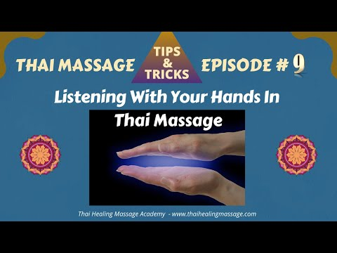 Thai Massage Tips And Tricks # 9 - Listening With Your Hands