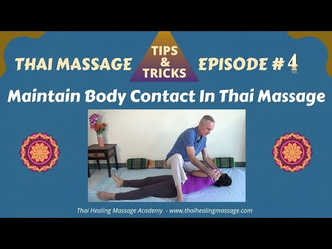 Thai Massage Tips And Tricks # 4 - Maintaining Body Contact