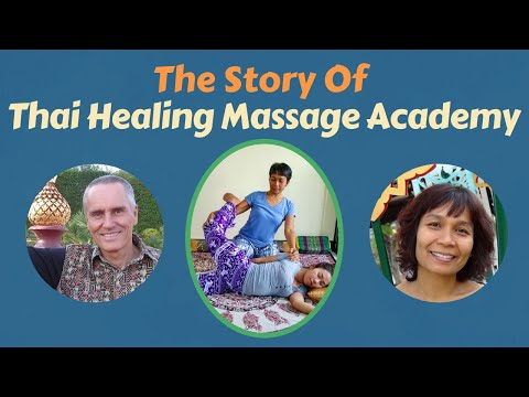 The Story Of Thai Healing Massage Academy