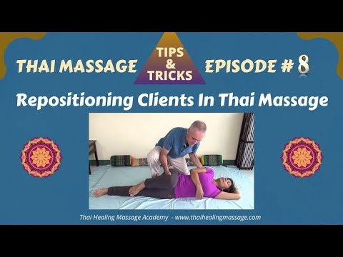 Thai Massage Tips And Tricks # 8 - Repositioning Clients