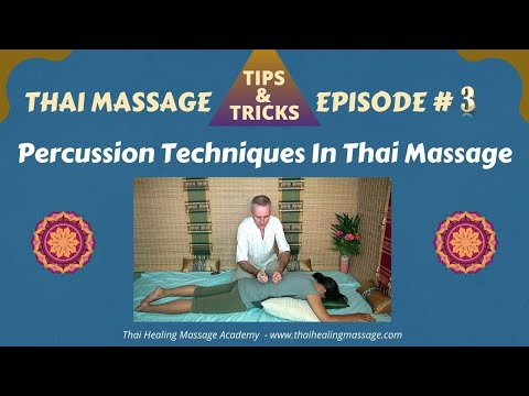 Thai Massage Tips And Tricks # 3 - Percussion Techniques