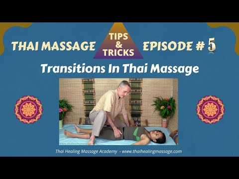 Thai Massage Tips And Tricks # 5 - Transitioning Moves