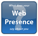 What does your web presence say about you?