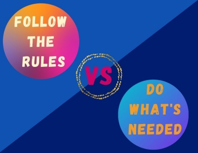 follow rules vs do what's needed