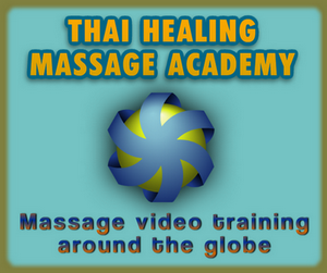 Thai Healing Massage Academy video training courses around the globe
