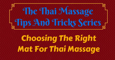 Thai Massage tips and tricks - choosing the best mat for Thai Massage