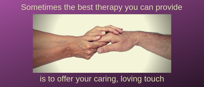 Offering caring, loving touch