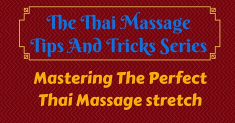 Thai Massage Tips And Tricks Part 10