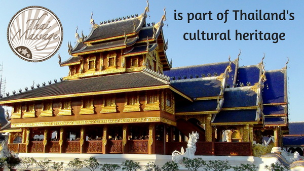 Thai Massage is part of Thailand's cultural heritage