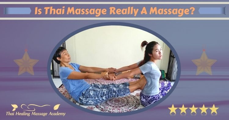 Is Thai Massage really a massage