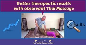 better therapeutic results with observant Thai Massage