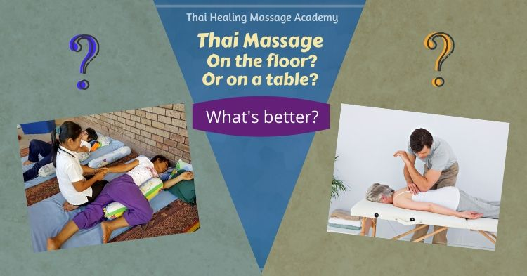 Should Thai Massage be done on a floor mat or on a table?
