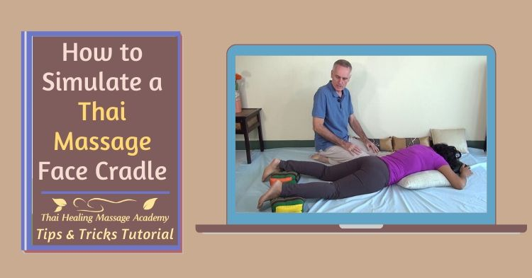 How to simulate a faced cradle in the Thai Massage prone position