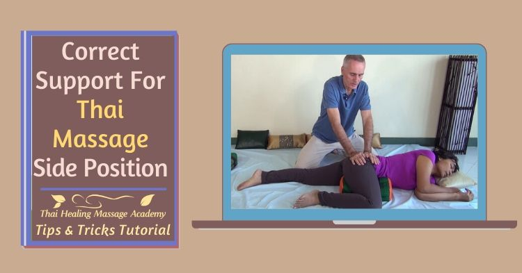 Correct support for the side position in Thai Massage