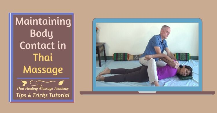Maintaining body contact in Thai Massage
