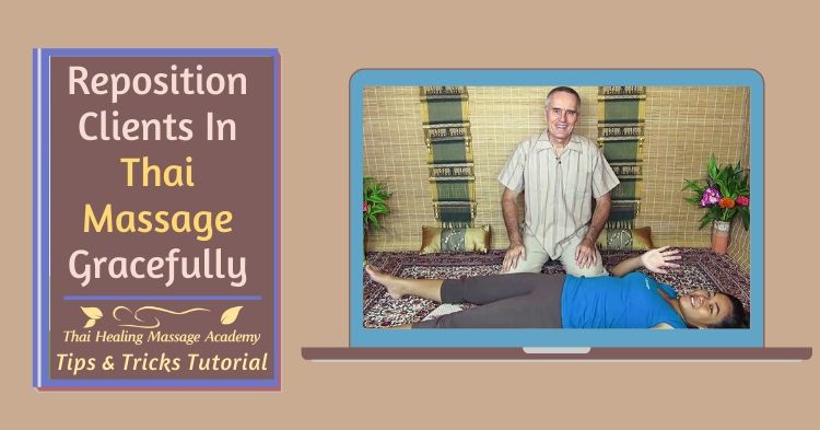 Reposition clients in Thai Massage gracefully