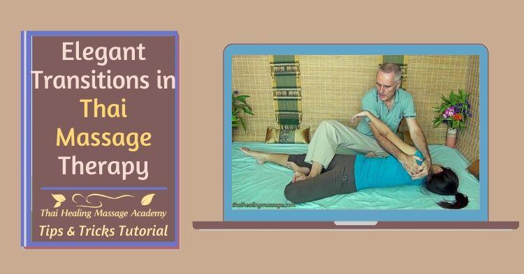Elegant transitions in Thai Massage