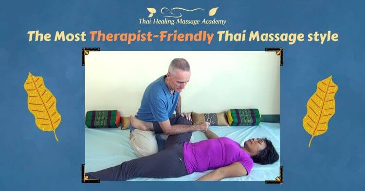 The most therapist friendly Thai Massage style