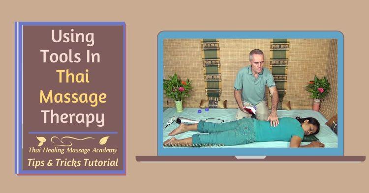 Using tools in Thai Massage