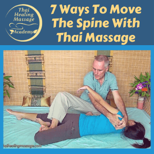 7 ways to move the spine with Thai Massage