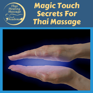 Magic Touch Secrets for Thai Massage