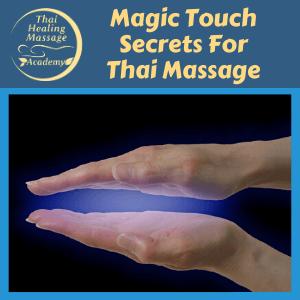 Magic Touch Secrets for Thai Massage