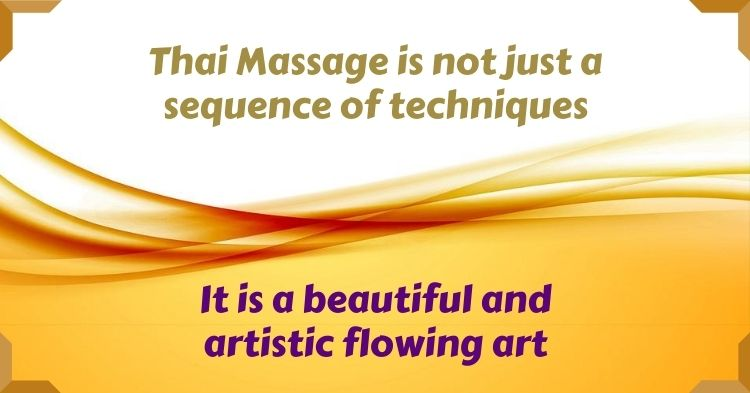 Thai Massage is a beautiful and flowing art