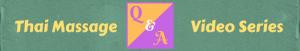Thai Massage Q&A video series
